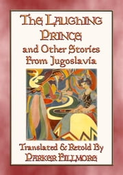 THE LAUGHING PRINCE and other fairy tales and stories from Jugoslavia