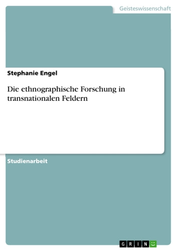 Die ethnographische Forschung in transnationalen Feldern ebook by Stephanie Engel