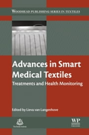 Advances in Smart Medical Textiles - Treatments and Health Monitoring ebook by Lieva van Langenhove