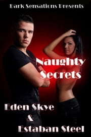 Naughty Secrets ebook by Dark Sensations