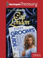 Every Groom's Guide To... ebook by Cait London