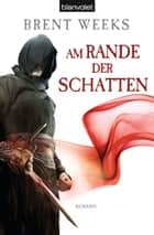 Am Rande der Schatten - Roman ebook by Brent Weeks, Hans  Link
