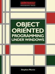 Object-Oriented Programming under Windows ebook by Morris, Stephen
