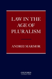 Law in the Age of Pluralism ebook by Andrei Marmor