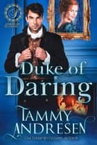 Duke of Daring - Lords of Scandal, #1 ebook by