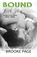 Bound with You (#3) - Conklin's Corruption ebook by Brooke Page