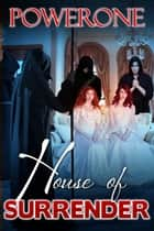 House of Surrender ebook by Powerone