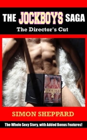The Jockboys Saga: The Director's Cut ebook by Simon Sheppard
