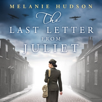 The Last Letter from Juliet audiobook by Melanie Hudson