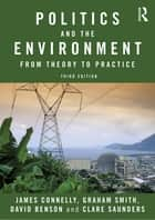 Politics and the Environment ebook by James Connelly,Graham Smith,David Benson,Clare Saunders
