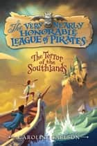 The Terror of the Southlands ebook by Caroline Carlson, Dave Phillips