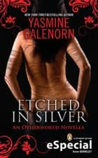 Etched in Silver ebook by Yasmine Galenorn