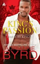 King's Passion (Mills & Boon Kimani Arabesque) (House of Kings, Book 1) ebook by Adrianne Byrd