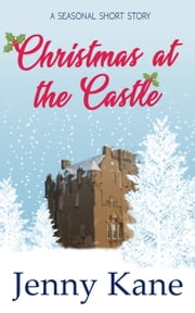 Christmas at the Castle - a feel-good festive short story to curl up with this Christmas ebook by Jenny Kane