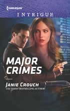 Major Crimes ebook by Janie Crouch