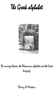 The Greek Alphabet. ebook by Thierry H. De Mortain