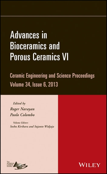 Advances in Bioceramics and Porous Ceramics VI ebook by Soshu Kirihara,Sujanto Widjaja