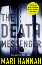 The Death Messenger ebook by Mari Hannah