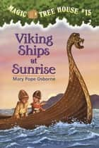 Viking Ships at Sunrise ebook by Mary Pope Osborne,Sal Murdocca