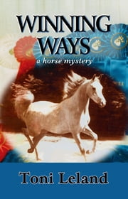 Winning Ways – A Horse Mystery ebook by Toni Leland