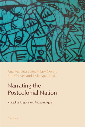 Narrating the Postcolonial Nation - Mapping Angola and Mozambique ebook by