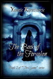The Book of the Forsaken (The Game, #1) ebook by Yannis Karatsioris