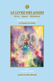 Le livre des anges 4 : Le Chemin du Destin ebook by Kaya, Kaya Muller