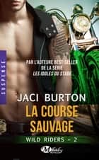 La Course sauvage ebook by Lise Capitan,Jaci Burton