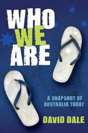 Who We Are: A snapshot of Australia today ebook by Dale, David