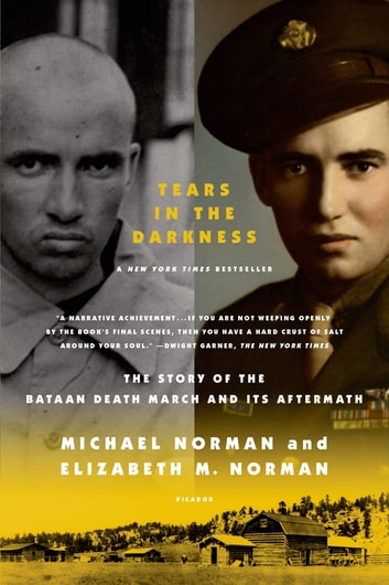 Tears in the Darkness - The Story of the Bataan Death March and Its Aftermath ebook by Michael Norman,Elizabeth M. Norman