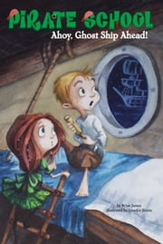 Ahoy, Ghost Ship Ahead! #2 ebook by Brian James,Jennifer Zivoin