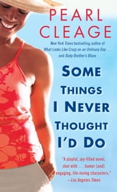 Some Things I Never Thought I'd Do - A Novel ebook by Pearl Cleage