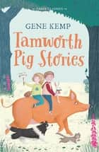 Tamworth Pig Stories ebook by Gene Kemp, Carolyn Dinan