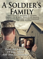 A Soldier's Family ebook by The Editors Of True Story And True Confessions