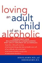 Loving an Adult Child of an Alcoholic ebook by M. D. Bey, R. N. Bey