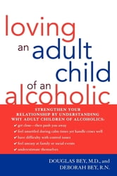 Loving an Adult Child of an Alcoholic ebook by M. D. Bey,R. N. Bey