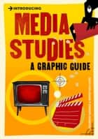 Introducing Media Studies - A Graphic Guide ebook by Ziauddin Sardar, Borin Van Loon