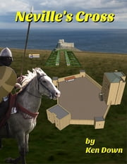 Neville's Cross ebook by Ken Down