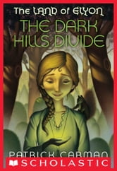 The Land of Elyon #1: The Dark Hills Divide ebook by Patrick Carman
