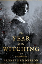 The Year of the Witching ebook by Alexis Henderson
