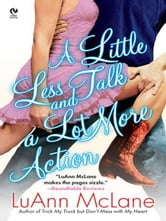 A Little Less Talk and a Lot More Action ebook by LuAnn McLane