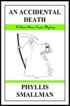 An Accidental Death ebook by Phyllis Smallman