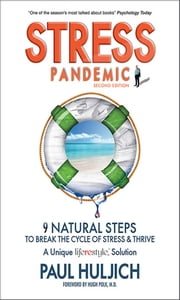 Stress Pandemic - 9 Natural Steps to Break the Cycle of Stress ebook by Paul Huljich