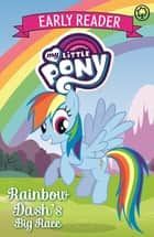 Rainbow Dash's Big Race! - Book 3 ebook by My Little Pony