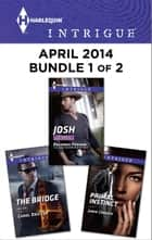 Harlequin Intrigue April 2014 - Bundle 1 of 2 ebook by Delores Fossen,Carol Ericson,Janie Crouch