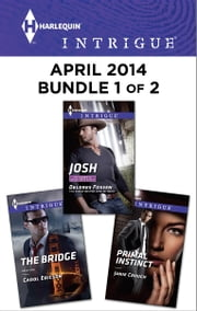 Harlequin Intrigue April 2014 - Bundle 1 of 2 - Josh\The Bridge\Primal Instinct ebook by Delores Fossen,Carol Ericson,Janie Crouch