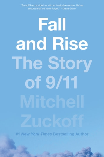 Fall and Rise - The Story of 9/11 ebook by Mitchell Zuckoff