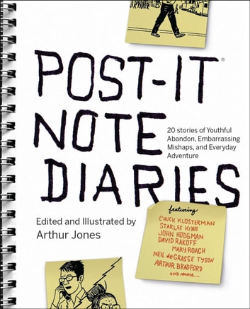 Post-it Note Diaries - 20 Stories of Youthful Abandon, Embarrassing Mishaps, and Everyday Adventure ebook by