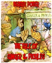 The tale of ginger & pickles (Illustrated) ebook by Beatrix potter