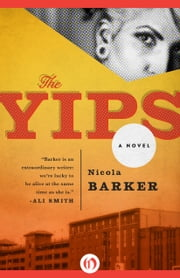 The Yips - A Novel ebook by Nicola Barker